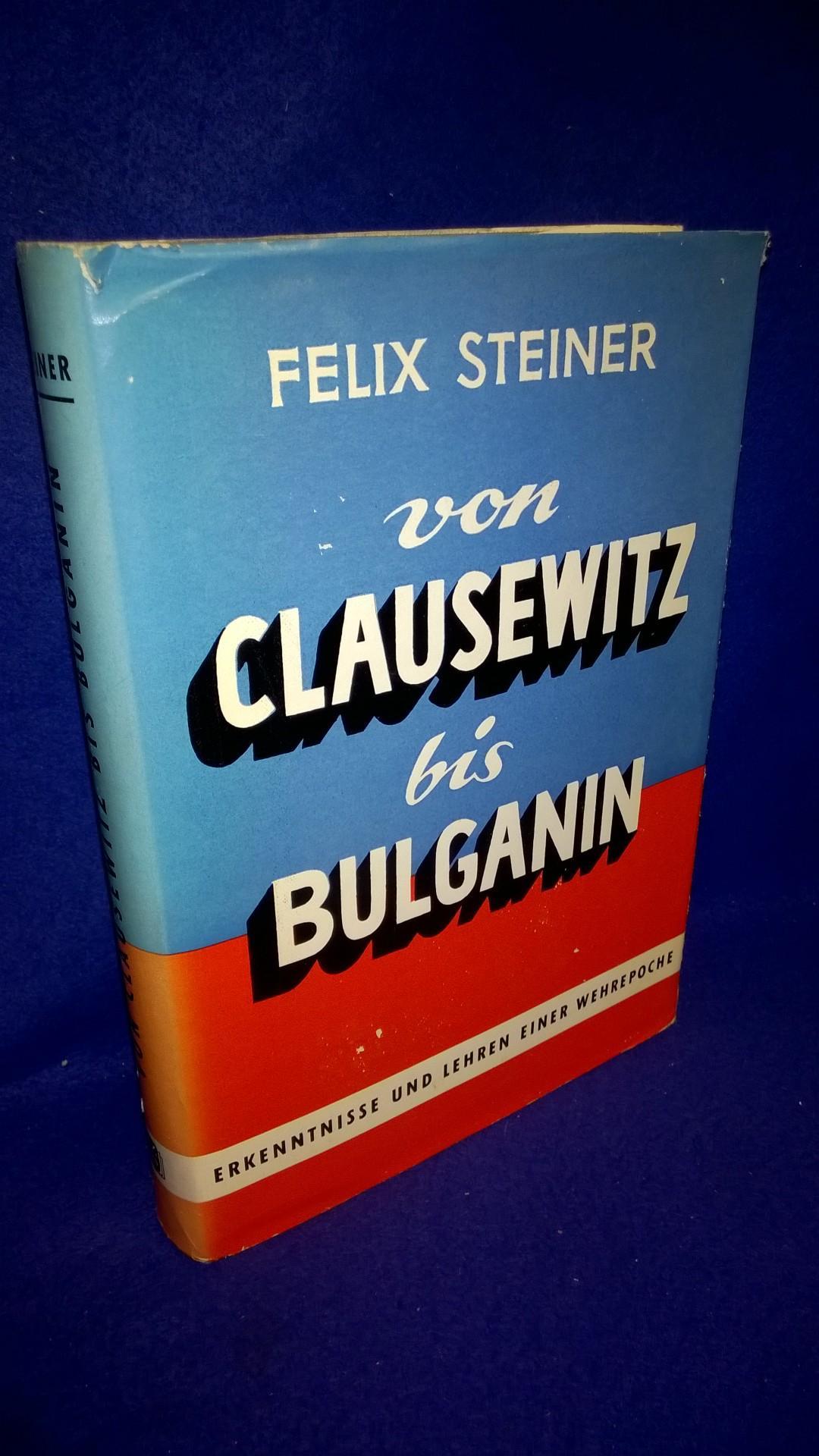 Von Clausewitz bis Bulganin - Erkenntnisse und Lehren einer Wehrepoche.