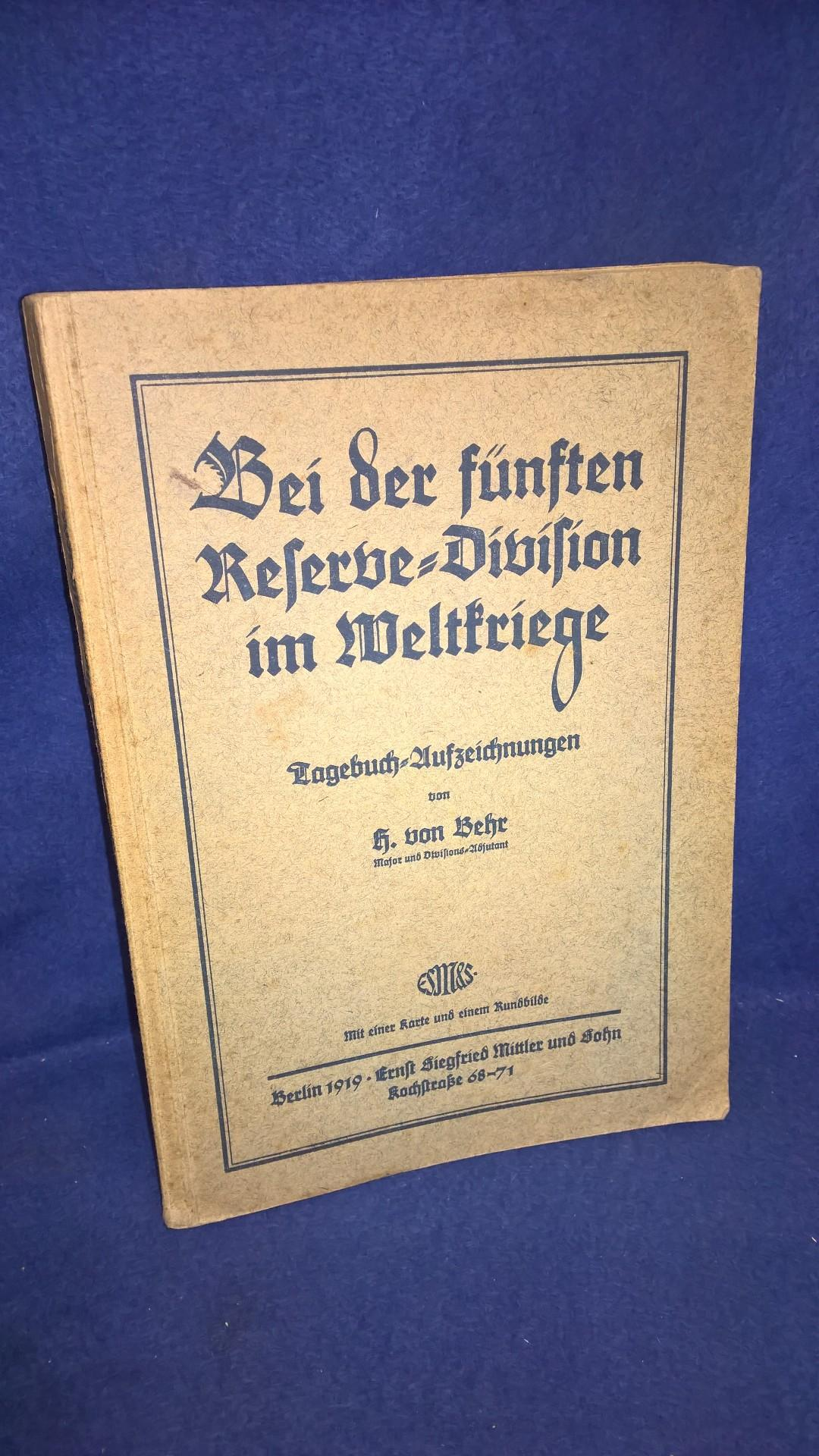 Bei der fünften Reserve-Division im Weltkriege. Tagebuch-Aufzeichnungen.