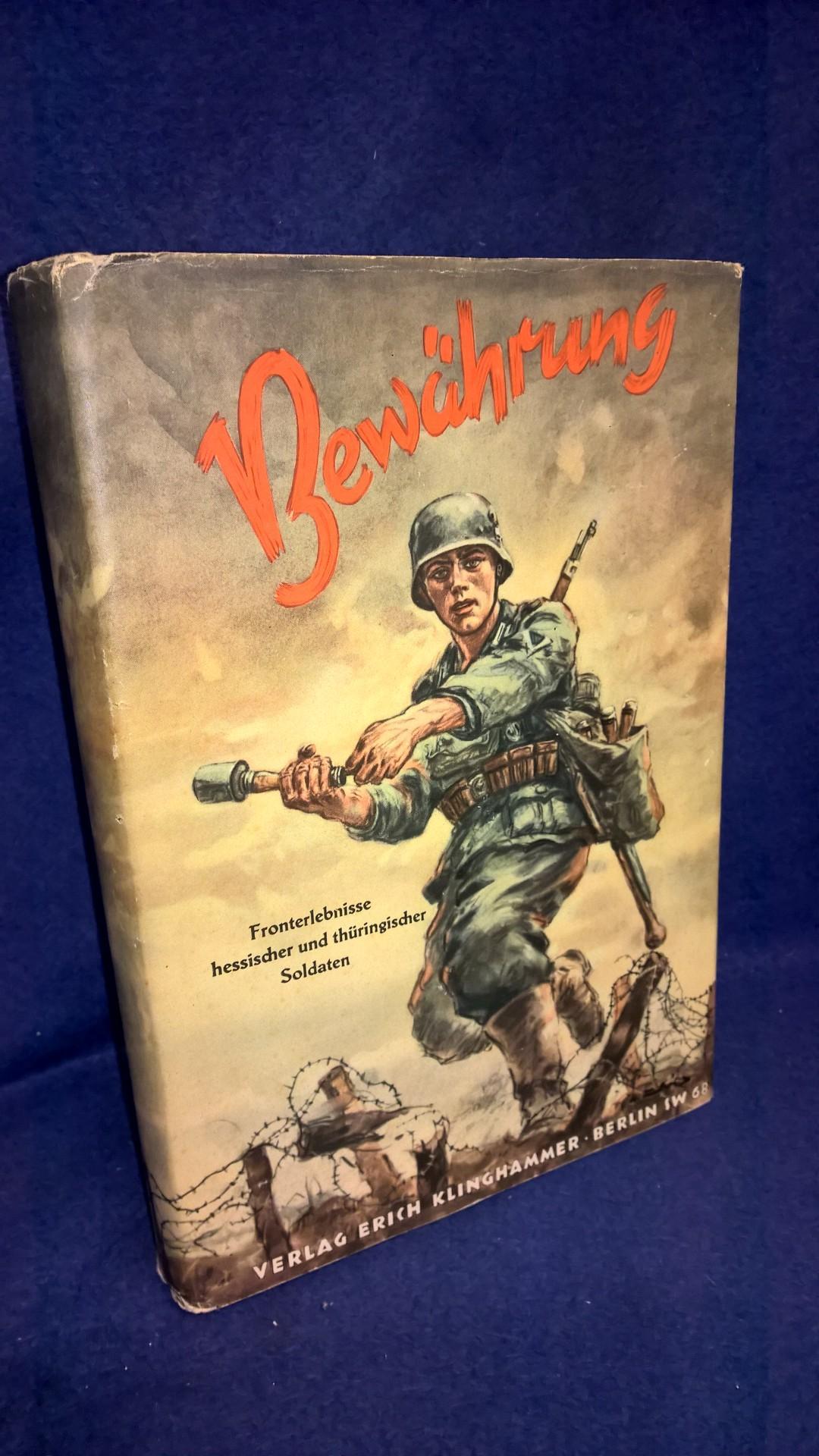 Bewährung. Fronterlebnisse hessischer und thüringischer Soldaten im 2.Weltkrieg.