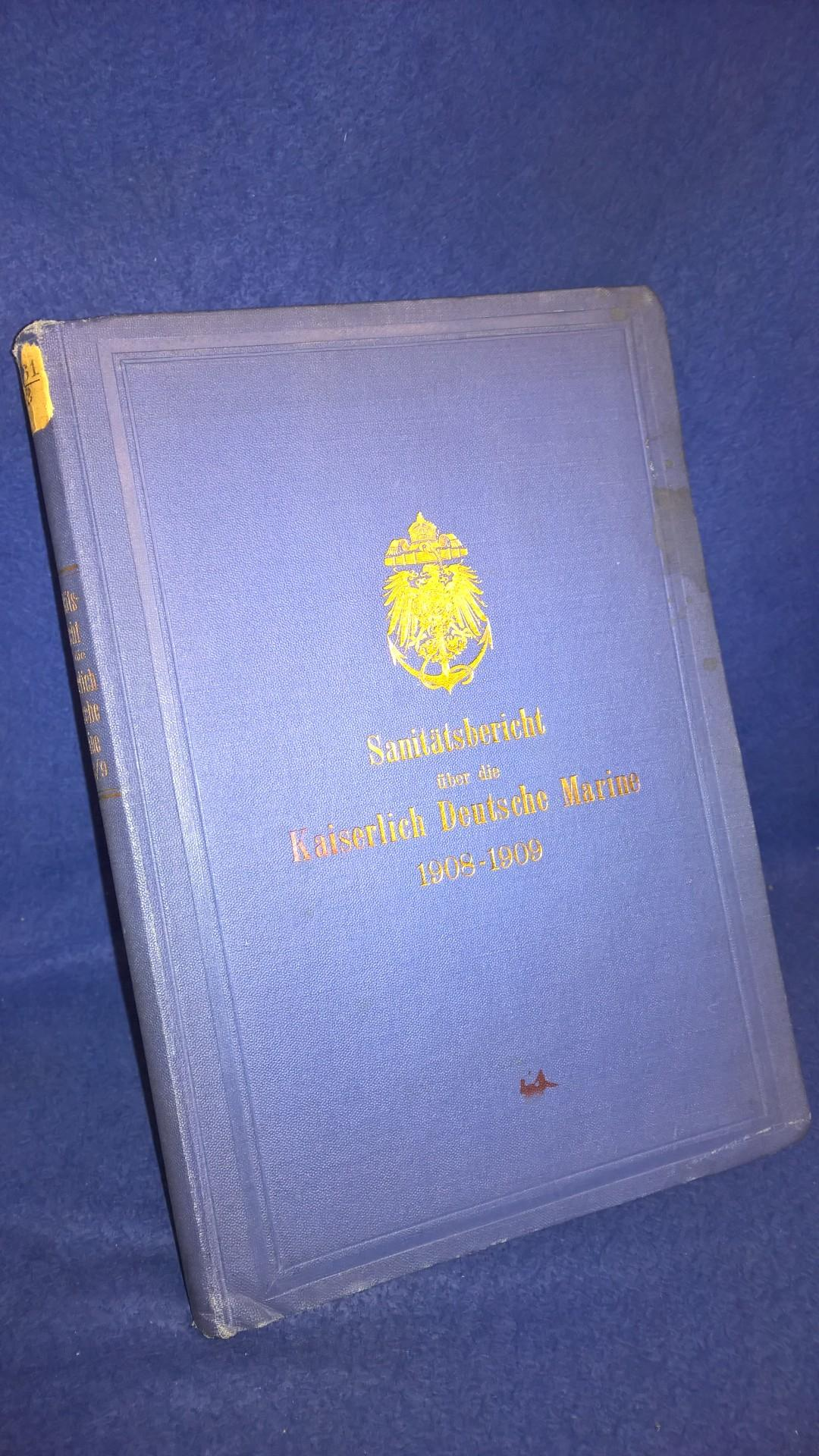 Sanitätsbericht über die Kaiserlich Deutsche Marine für den Zeitraum vom 1. Oktober 1908 bis 30.September 1909.