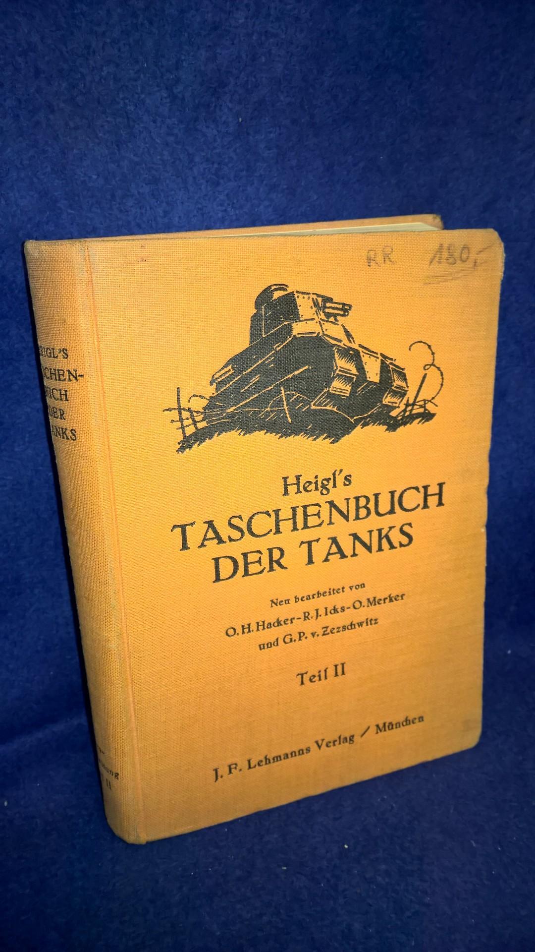 Heigl´s Taschenbuch der Tanks. Teil II: Panzererkennungsdienst G-Z Panzerzüge und Panzerdraisinen. Orginal-Ausgabe!!