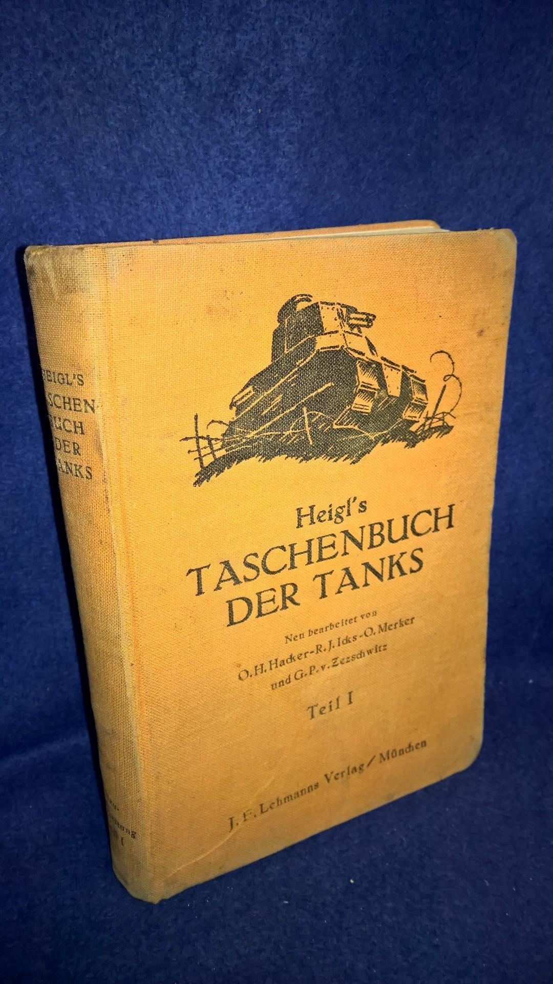Heigl´s Taschenbuch der Tanks. Teil I: D 612/2. Wesen der Panzerkraftfahrzeuge. Orginal-Ausgabe!!