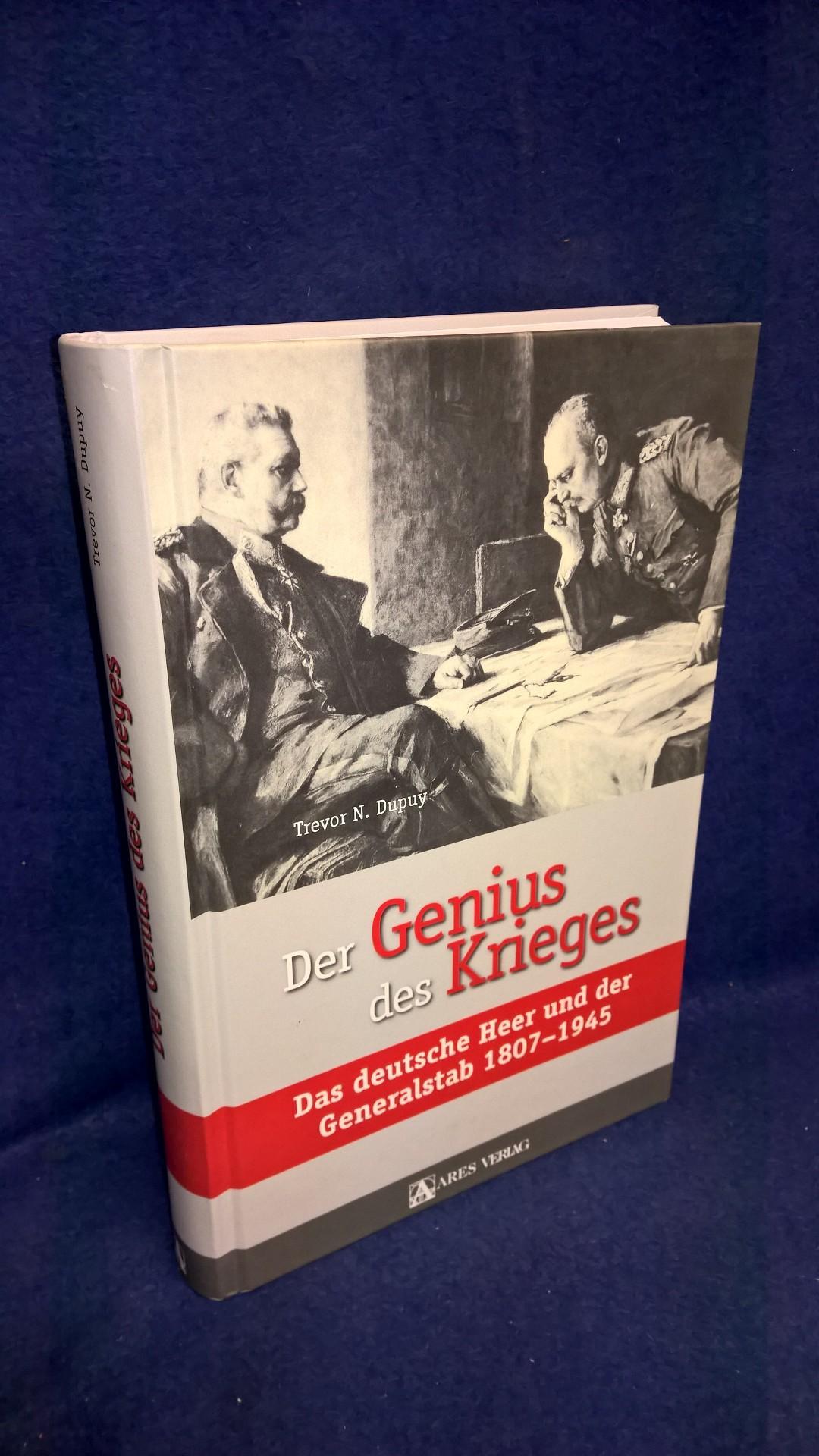 Der Genius des Krieges. Das deutsche Heer und der Generalstab 1807-1945.