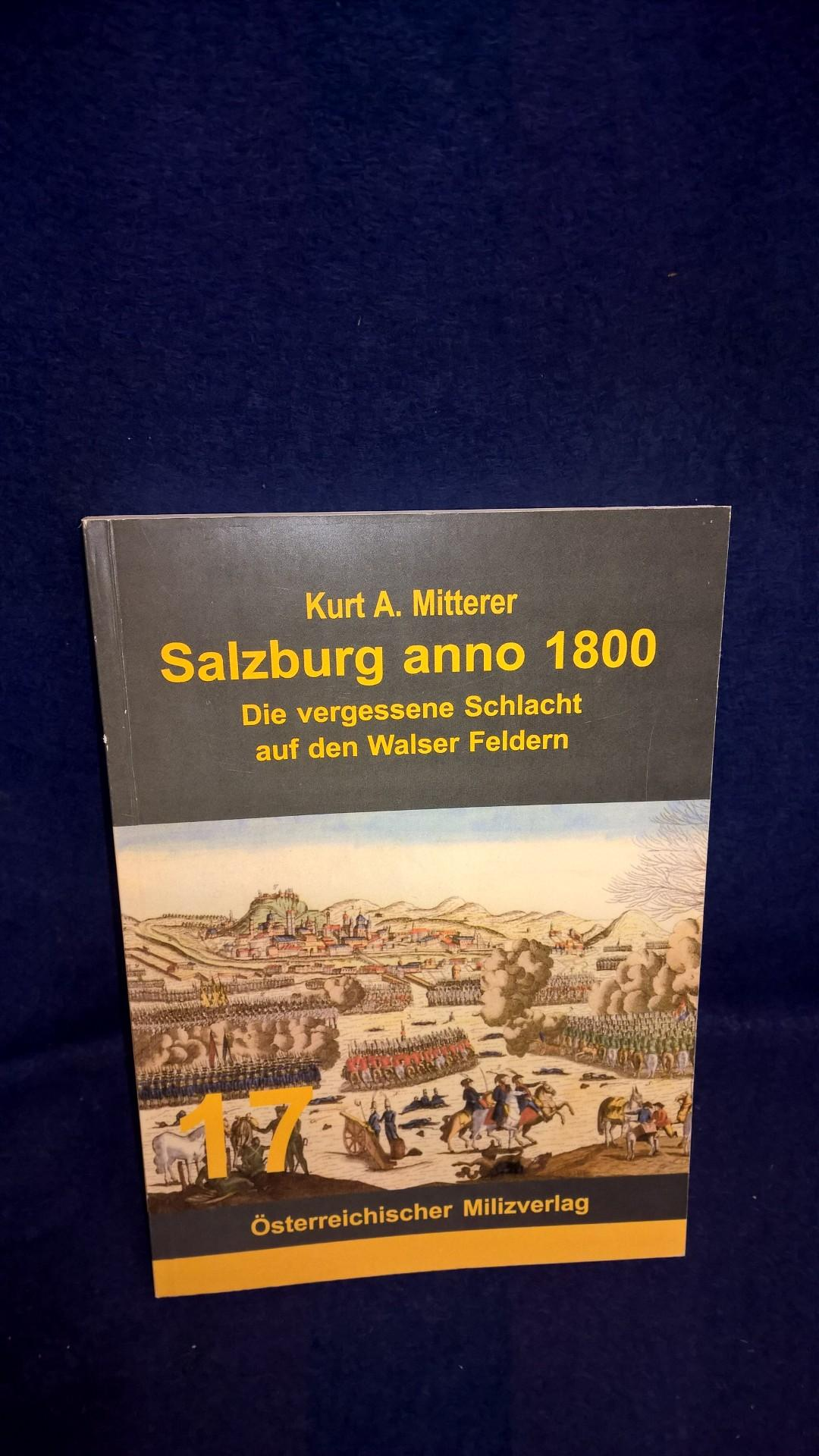 Salzburg anno 1800. Die vergessene Schlacht auf den Walser Feldern.