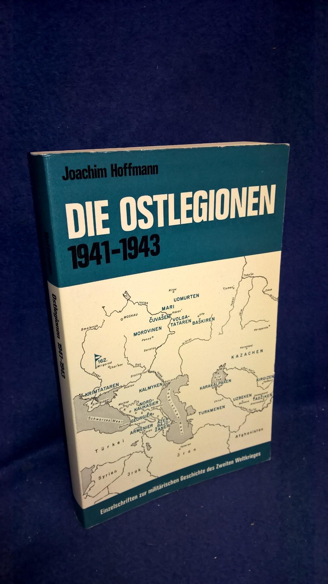 Die Ostlegionen 1941-1943. Turkotataren, Kaukasier und Wolgafinnen im deutschen Heer.