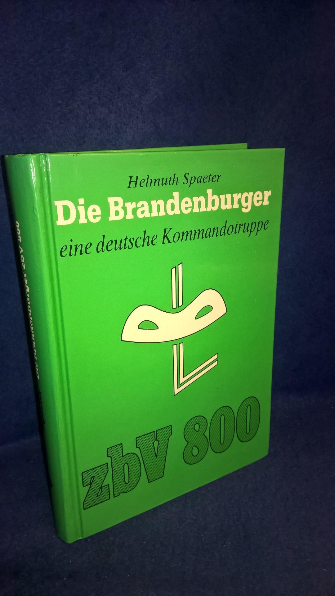 Die Brandenburger. Eine deutsche Kommandotruppe zbV 800
