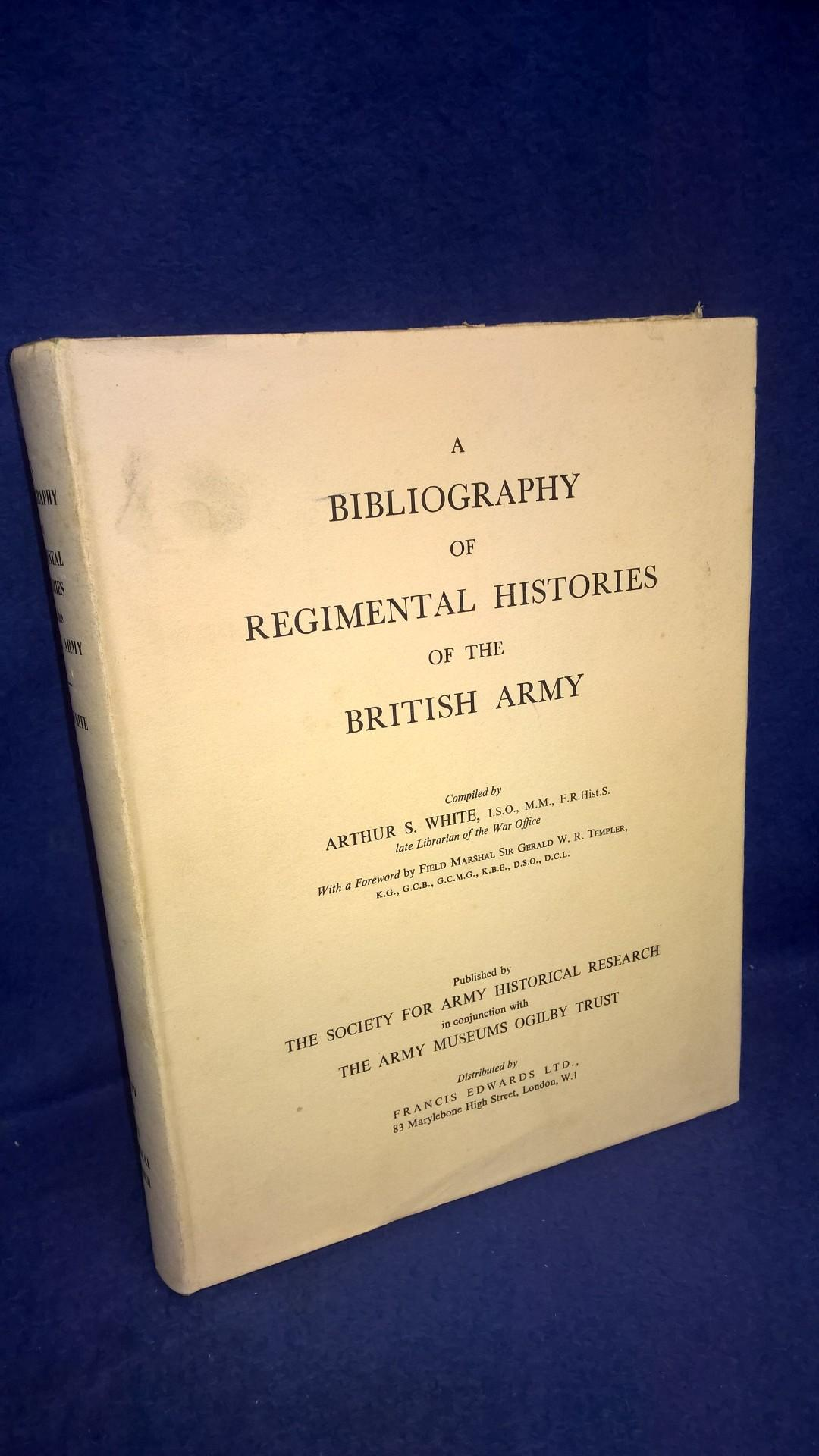 A Bibliography of Regimental Histories of the British Army.