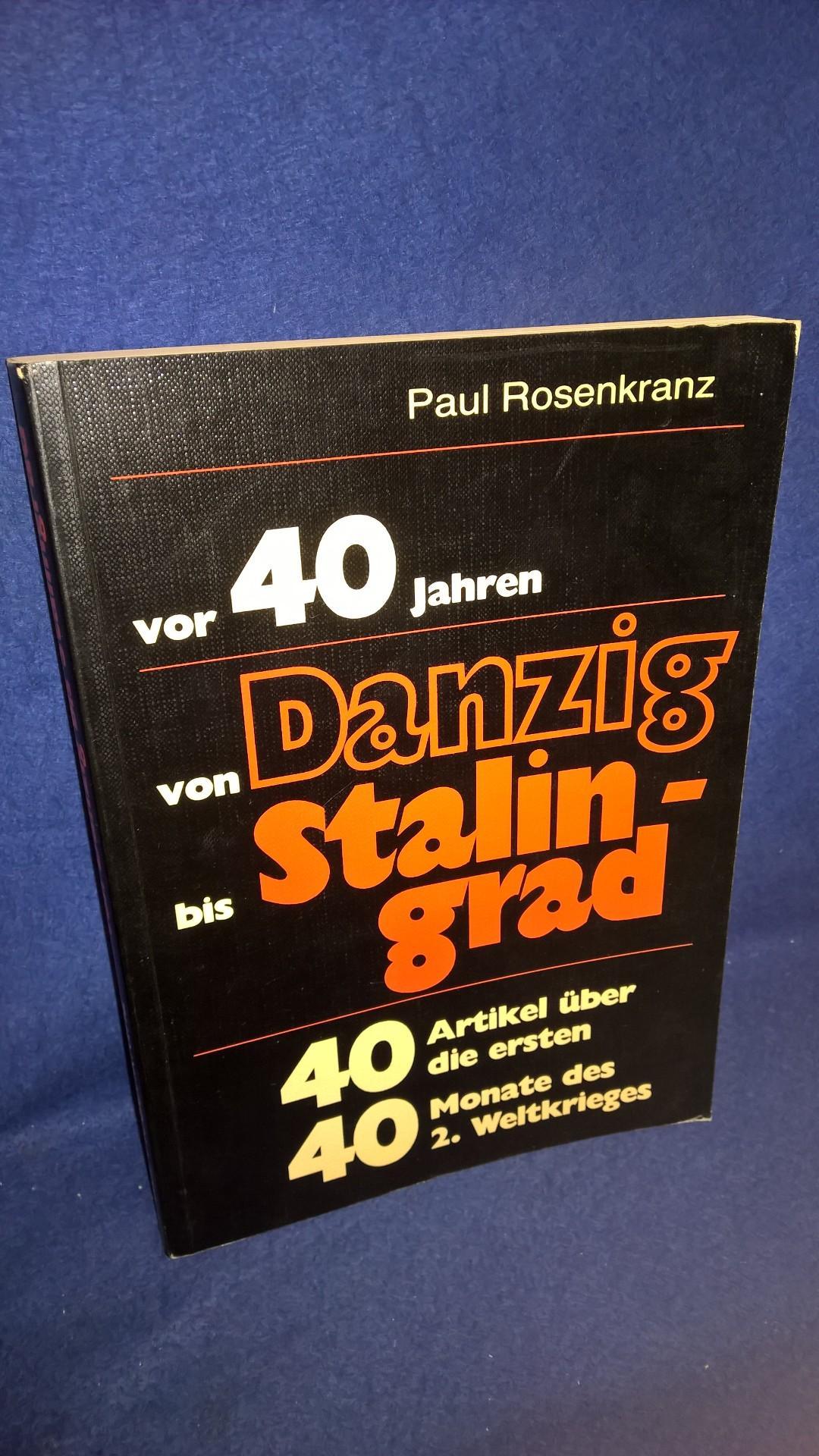Vor 40 Jahren von Danzig bis Stalingrad - 40 Artikel über die ersten 40 Monate des 2. Weltkrieges.