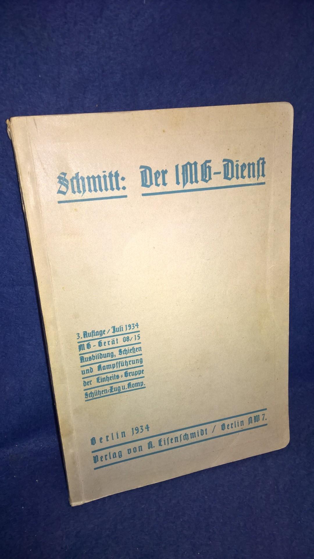 Der lMG-Dienst. (MG-Gerät 08/15. Ausbildung, Schießen und Kampfführung der Einheits-Gruppe,Schützen-Zug und Kompanie.)