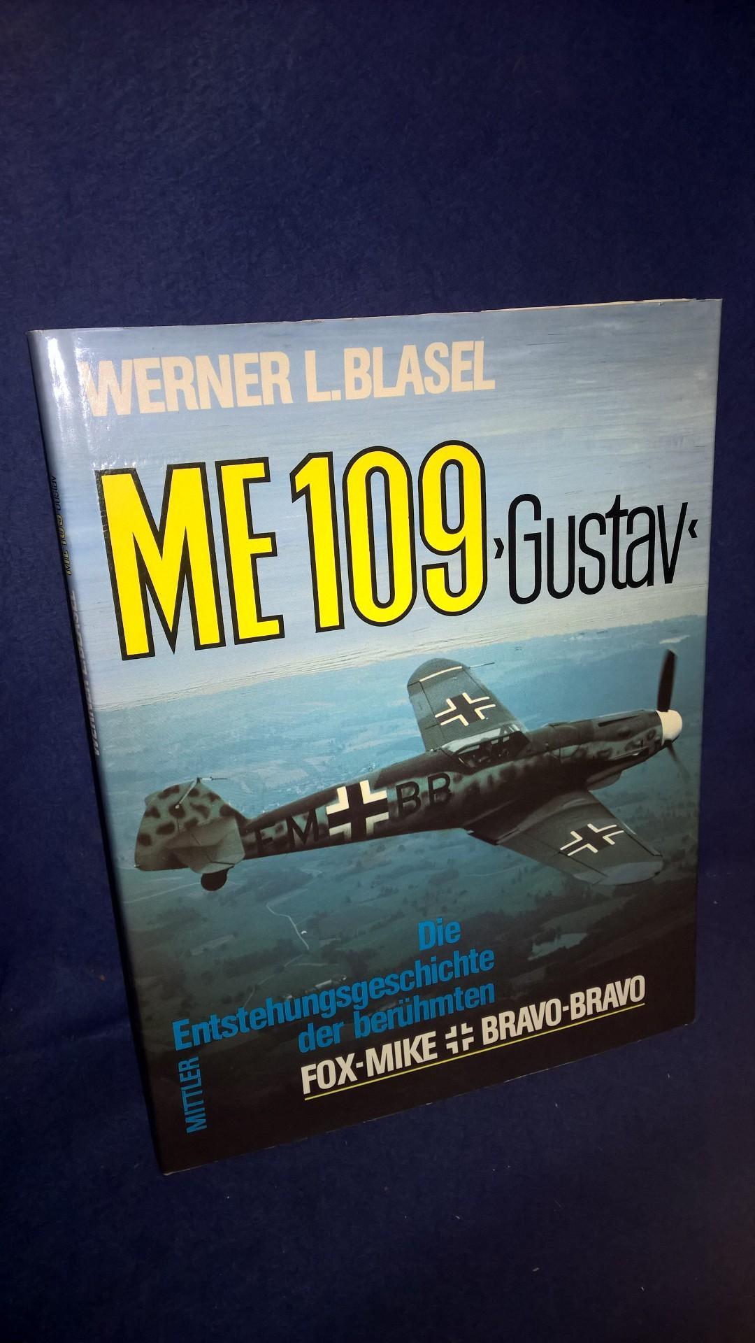 ME 109 Gustav. Die Entstehungsgeschichte der berühmten Fox-Mike Bravo-Bravo.