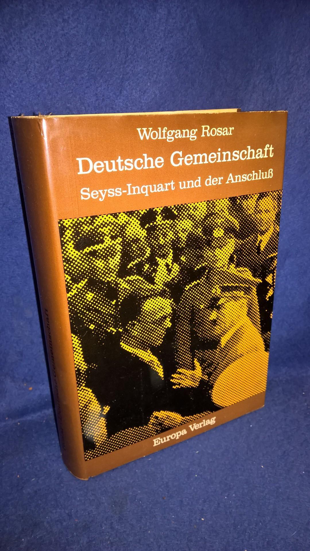 Deutsche Gemeinschaft. Seyss-Inquart und der Anschluss