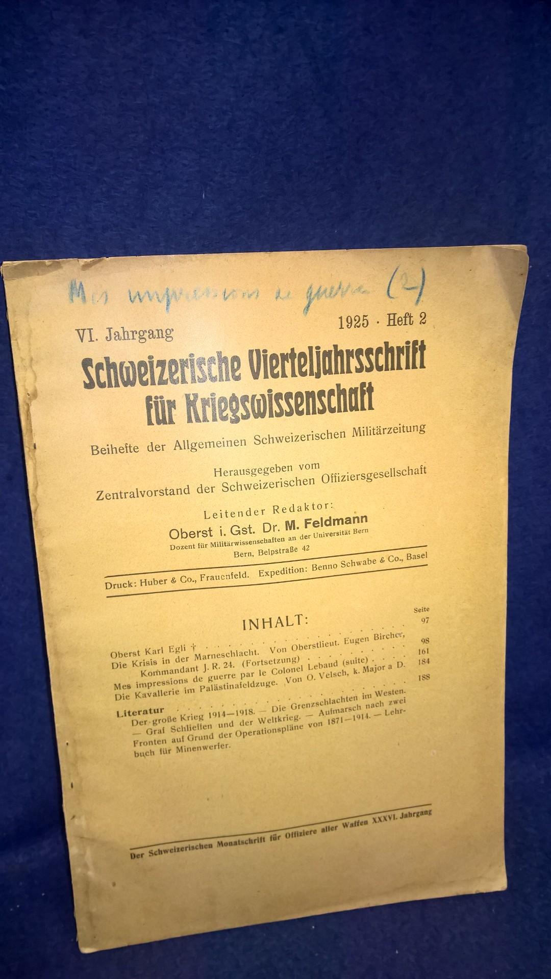 Schweizerische Vierteljahresschrift für Kriegswissenschaften, Heft 2, 1925. Aus dem Inhalt: Die Krisis in der Marneschlacht/ Die Kavallerie im Palästinafeldzuge.