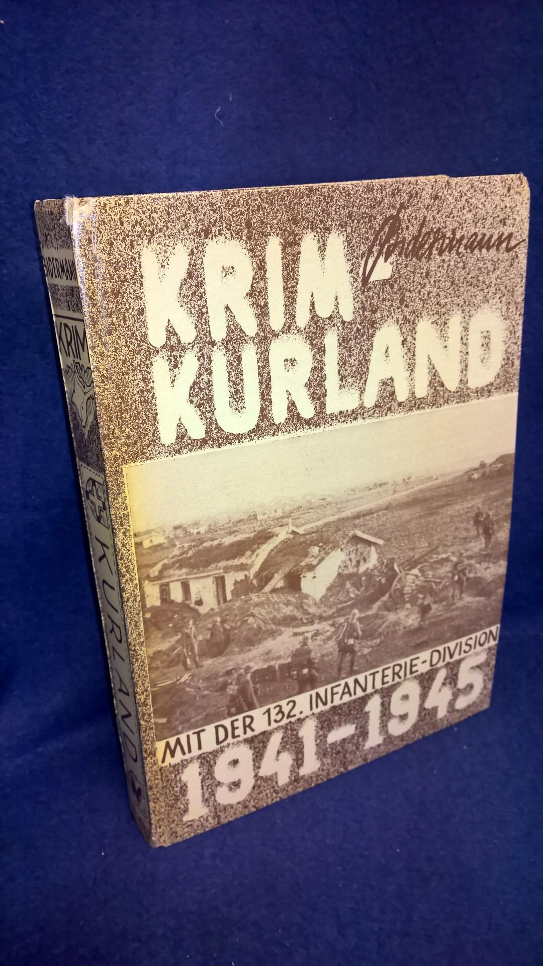 Krim - Kurland. Mit der 132. Infanterie-Division 1941 - 1945.