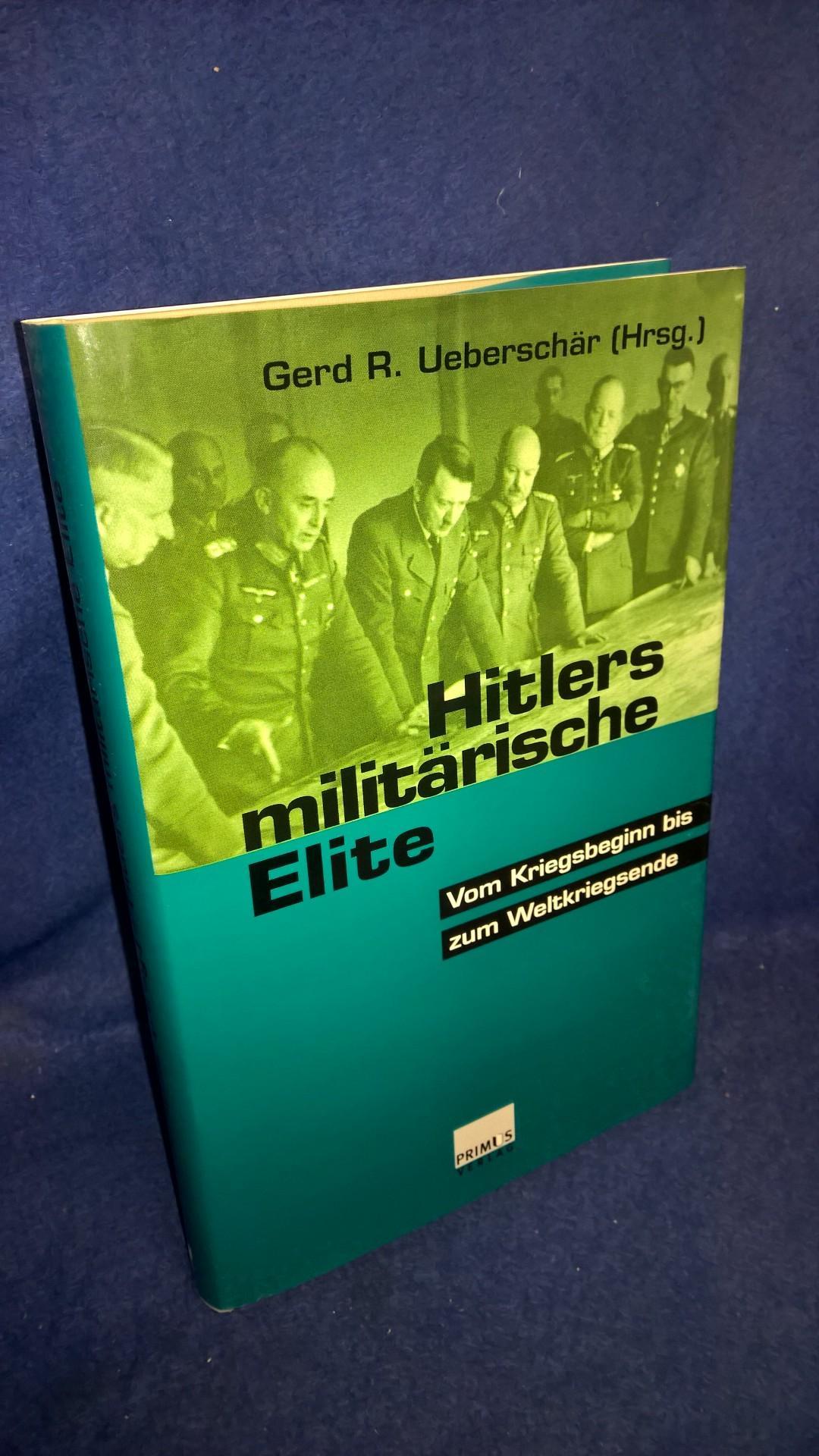 Hitlers militärische Elite. Bd.2: Vom Kriegsbeginn bis Weltkriegsende.